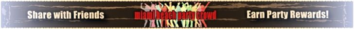 Share with Friends. Earn FREE Party Rewards! Miami Beach Party Crowd. Party like a ROCKSTAR on South Beach.